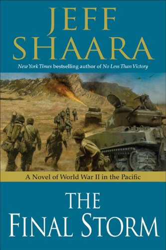 The Final Storm: A Novel of The War in the Pacific (World War II: 1939-1945, #4) - Shaara, Jeff