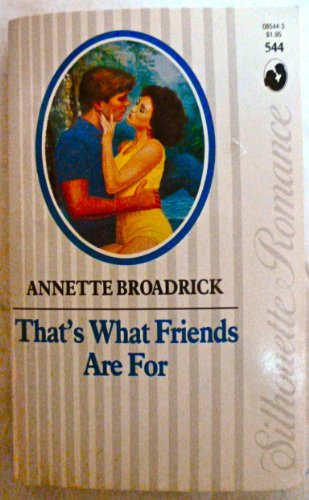 That'S What Friends Are For(Silhouette Romance, No 544) - Annette Broadrick
