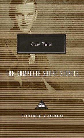 The Complete Short Stories (Everyman's Library) - Evelyn Waugh