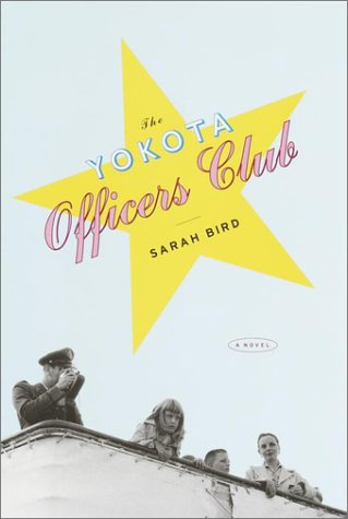 The Yokota Officers Club - Sarah Bird