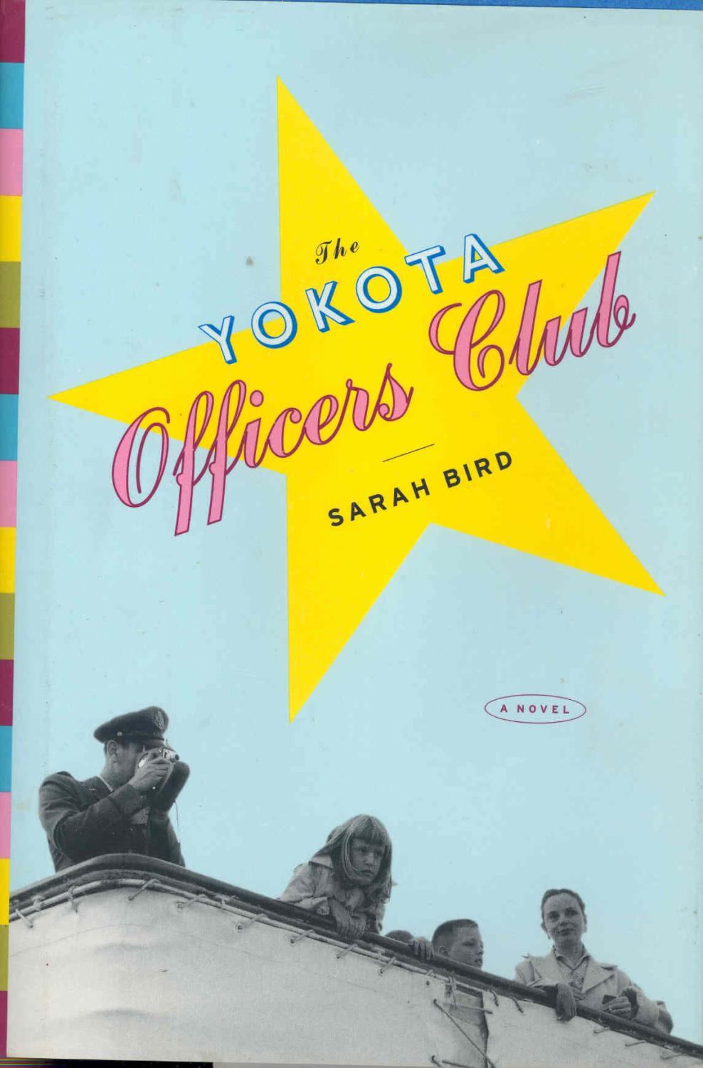 The Yokota Officers Club : a novel - Bird, Sarah.