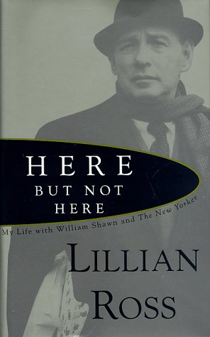 Here But Not Here: A Love Story - Lillian Ross
