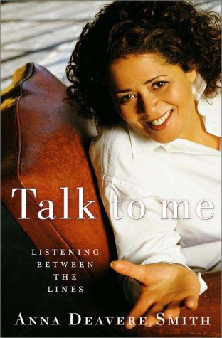 Talk to Me: Listening Between the Lines - Anna Deavere Smith