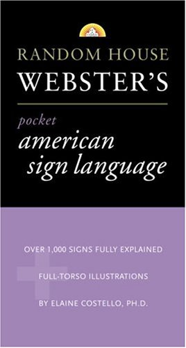 Random House Webster's Pocket American Sign Language Dictionary (Pocket Reference Guides) - Elaine Costello