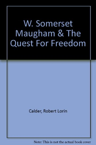 W. Somerset Maugham and the Quest for Freedom - R. L. Calder