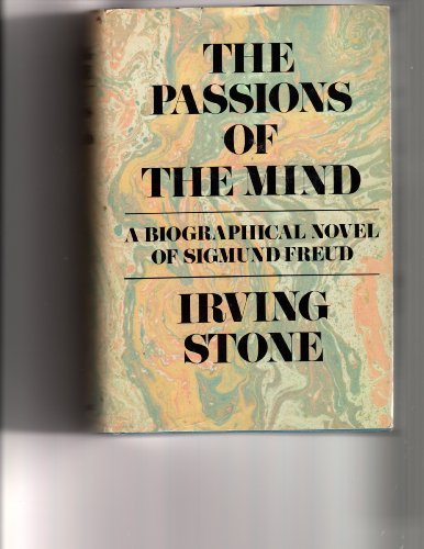 The Passions of the Mind: A Novel of Sigmund Freud - Stone, Irving