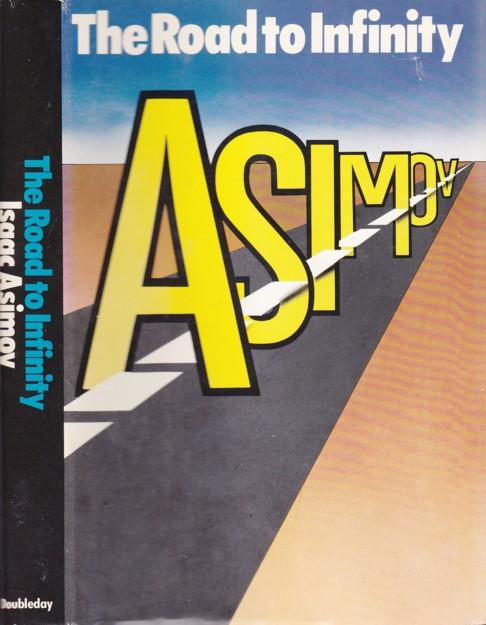 Road to Infinity - Asimov, Isaac (aka Dr A, Paul French, C L Ray)