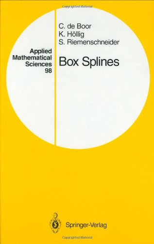 Box Splines (Applied Mathematical Sciences) (v. 98) - Carl de Boor; Klaus Höllig; Sherman Riemenschneider