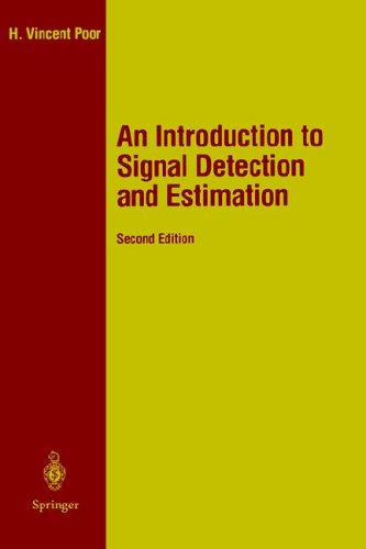 An Introduction to Signal Detection and Estimation (Springer Texts in Electrical Engineering) - H. Vincent Poor