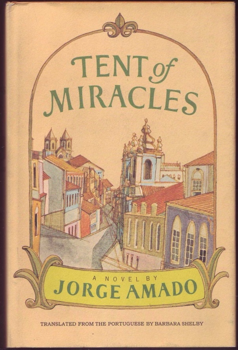 Tent of Miracles. Translated from the Portuguese by Barbara Shelby - Amado, Jorge
