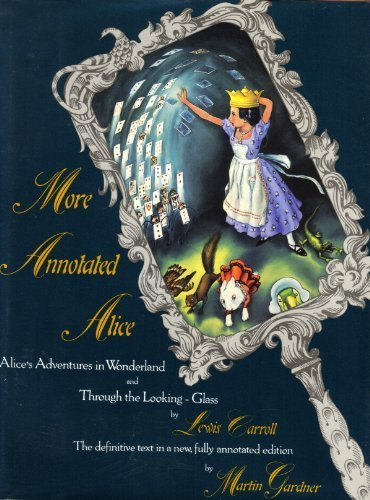 More Annotated Alice: Alice's Adventures in Wonderland & Through the Looking Glass - Martin Gardner