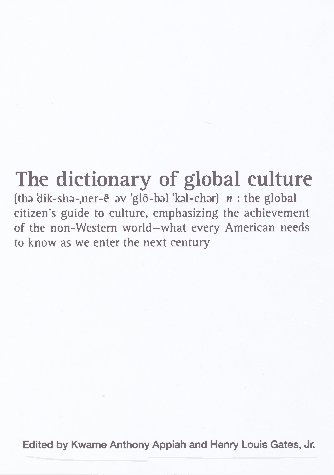 The Dictionary of Global Culture - Kwame Anthony Appiah