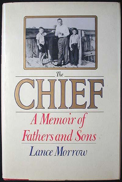 The Chief: A Memoir of Fathers and Sons