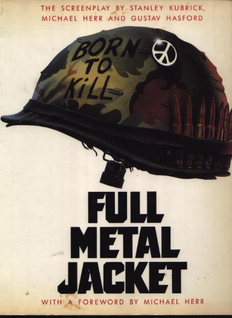 Full Metal Jacket - Kubrick, Stanley with Michael Herr and Gustav Hasford