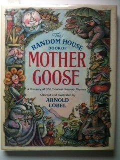 The Random House Book of Mother Goose - Arnold Lobel