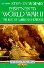 Eyewitness to World War II: The Best of American Heritage (The American Heritage Library) - Stephen W. Sears