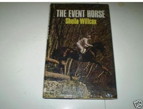 The Event Horse - Sheila Willcox