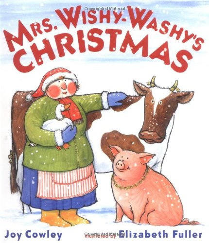 Mrs. Wishy-Washy's Christmas - Joy Cowley; Elizabeth Fuller