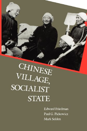 Chinese Village, Socialist State - Edward Friedman; Professor Paul G. Pickowicz; Mark Selden; Kay Ann Johnson