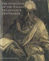 The Invention of the Italian Renaissance Printmaker