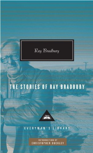 The Stories of Ray Bradbury (Everyman's Library (Cloth)) - Bradbury, Ray