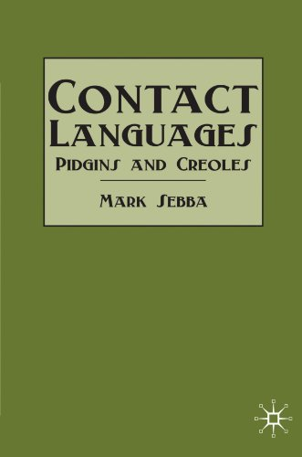 Contact Languages: Pidgins and Creoles (Modern Linguistics) - Mark Sebba