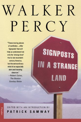 Signposts in a Strange Land: Essays - Walker Percy