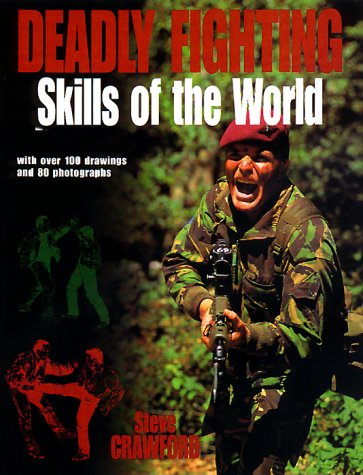 Deadly Fighting Skills of the World - Steve Crawford