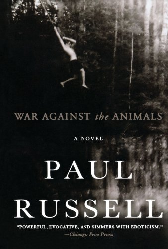 War Against the Animals: A Novel - Paul Russell