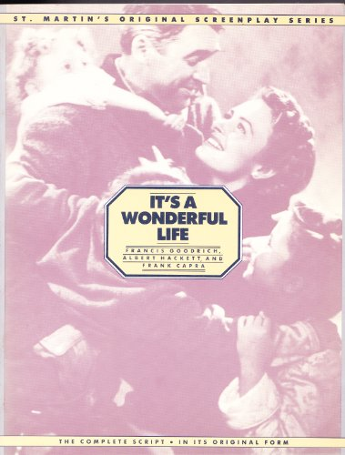 It's a Wonderful Life: From the 1946 Liberty Film, Distributed by Republic Pictures Corp. (St Martin's Original Screenplay Series) - Frances Goodrich; Albert Hackett; Frank Capra; Philip Van Doren Stern; Jo Swerling