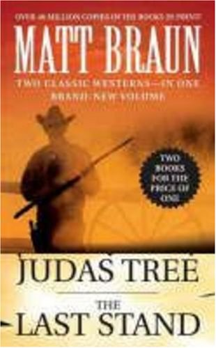The Judas Tree and The Last Stand (Luke Starbuck Novels) - Matt Braun