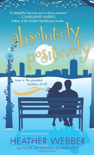 Absolutely, Positively: A Lucy Valentine Novel - Heather Webber