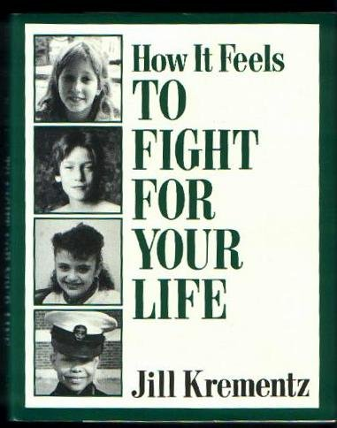 How It Feels to Fight for Your Life - Jill Krementz
