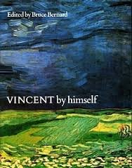 Vincent By Himself: A Selection Of His Paintings And Drawings Together With Extr - Bruce (Editor) Bernard