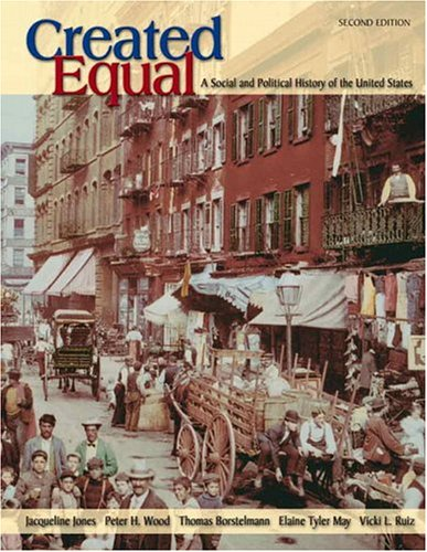 Created Equal: A Social and Political History of the United States, Combined Volume (2nd Edition) (Myhistorylab (Access Codes)) - Jacqueline Jones; Peter H. Wood; Thomas Borstelmann; Elaine Tyler May; Vicki L. Ruiz