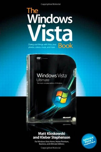 The Windows Vista Book: Doing Cool Things with Vista, Your Photos, Videos, Music, and More - Matt Kloskowski; Kleber Stephenson