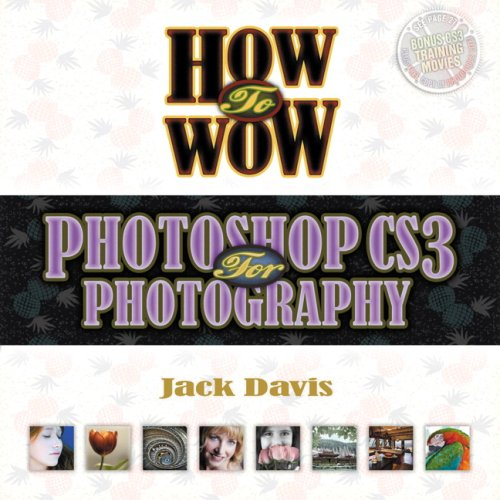 How to Wow: Photoshop CS3 for Photography - Jack Davis