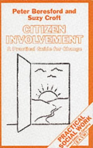 Citizen Involvement: A Practical Guide for Change (Practical Social Work Series) - Peter Beresford; Suzy Croft