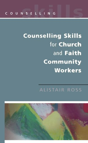Counselling Skills for Church and Faith Community Workers - Alistair Ross