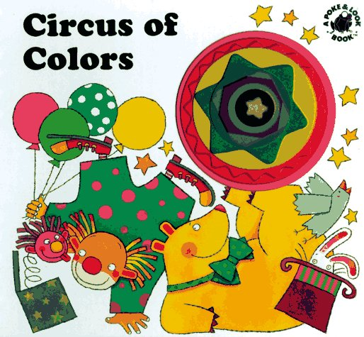Circus of Colors (Poke and Look) - Lisa Hopp