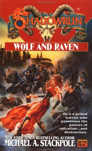 Shadowrun 32: Wolf and Raven - Michael A. Stackpole