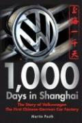 1,000 Days in Shanghai: The Story of Volkswagen: The First Chinese-German Car Factory
