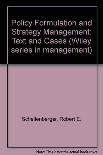 Policy Formulation and Strategy Management: Text and Cases (Wiley series in management) - Schellenberger, Robert E.; Boseman, F.Glenn