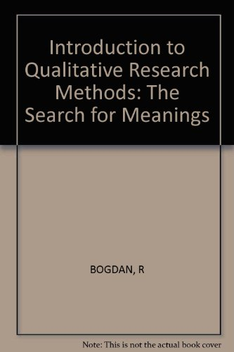 Introduction to Qualitative Research Methods: The Search for Meanings - Robert Bogdan; Steven J. Taylor