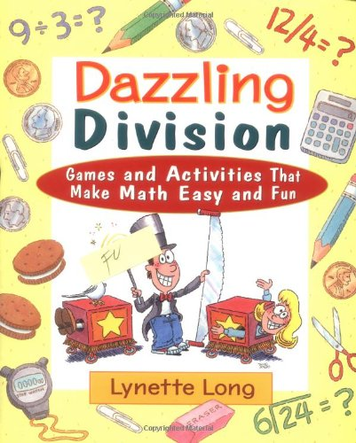 Dazzling Division: Games and Activities that Make Math Easy and Fun - Lynette Long
