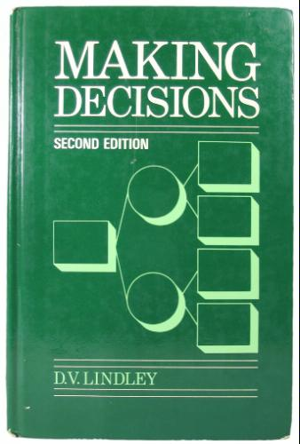Making Decisions - Dennis V. Lindley