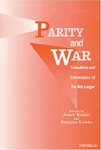 Parity and War: Evaluations and Extensions of The War Ledger - Jacek Kugler; Douglas Lemke