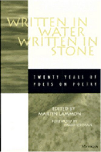 Written in Water, Written in Stone: Twenty Years of Poets on Poetry - Martin Lammon