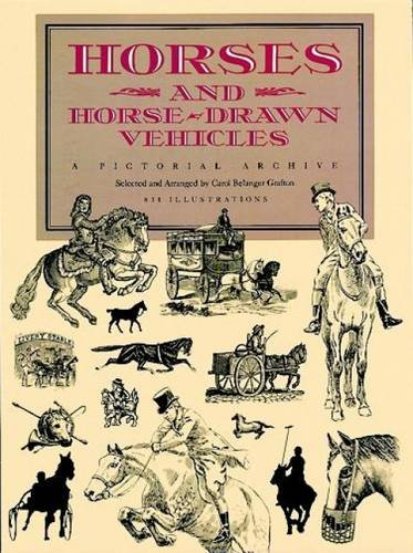 Horses and Horse-Drawn Vehicles: A Pictorial Archive (Dover Pictorial Archive) - Carol Belanger Grafton