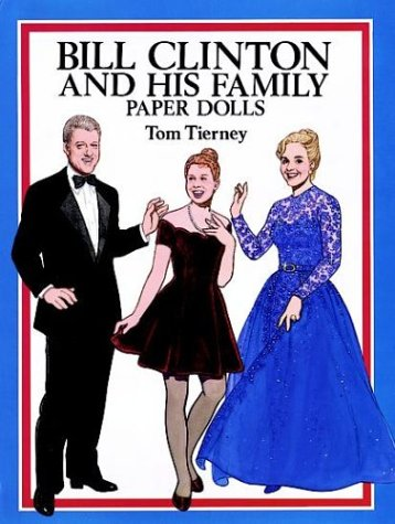 Bill Clinton and His Family Paper Dolls (Dover President Paper Dolls) - Tom Tierney